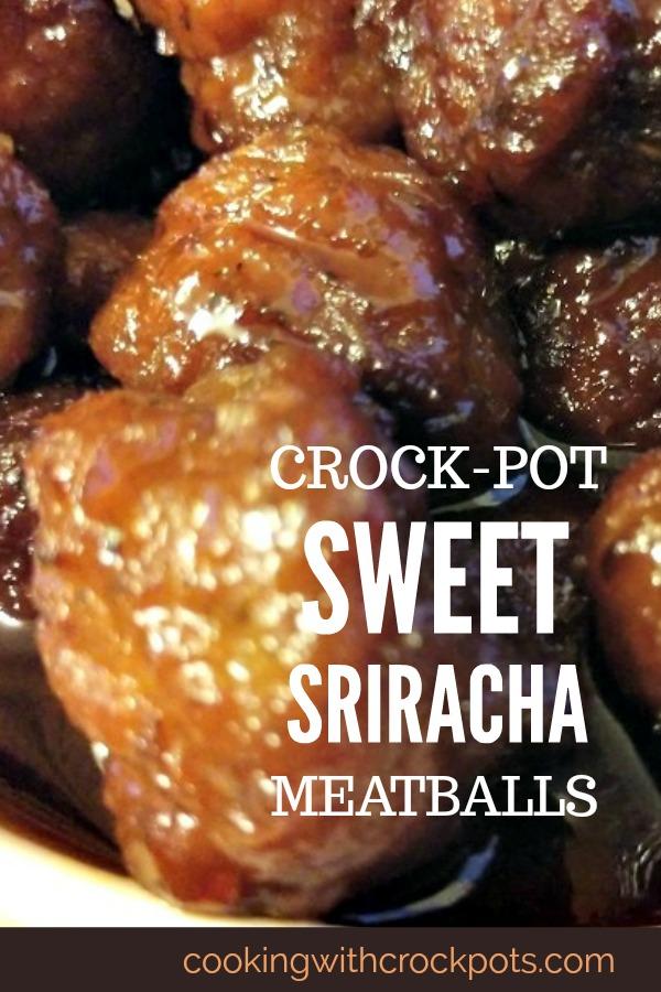Crock-Pot Sweet Sriracha Meatballs