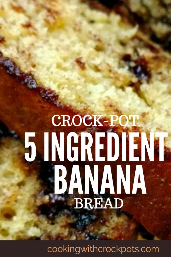 Crock-Pot 5 Ingredient Banana Bread