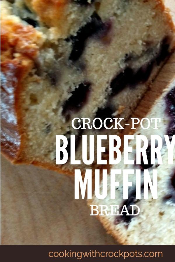 Crock-Pot Blueberry Muffin Bread