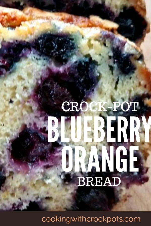 Crock-Pot Blueberry Orange Bread